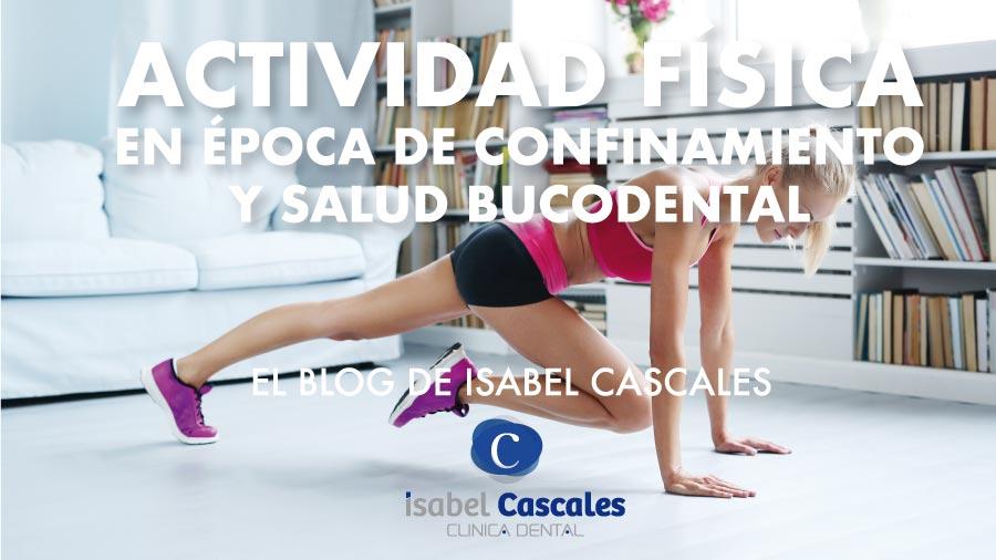 Salud bucodental y actividad física en tiempos de confinamiento.