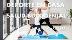 Deporte en casa y Salud bucodental