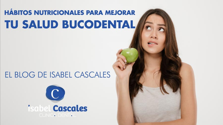 Hábitos nutricionales para mejorar tu salud bucodental