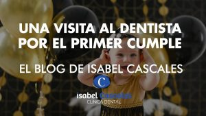 Una visita al dentista por el primer cumpleaños de tu bebe